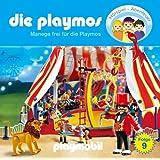 Die Playmos - Folge 9: Manege frei für die Playmos. Hörspiel. Empfohlen ab 5 Jahren