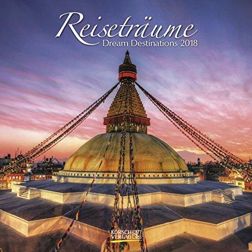 Reiseträume 2018: Broschürenkalender mit Ferienterminen. Traumziele in der Natur und in Städten . 30 x 30 cm - Wandkalender