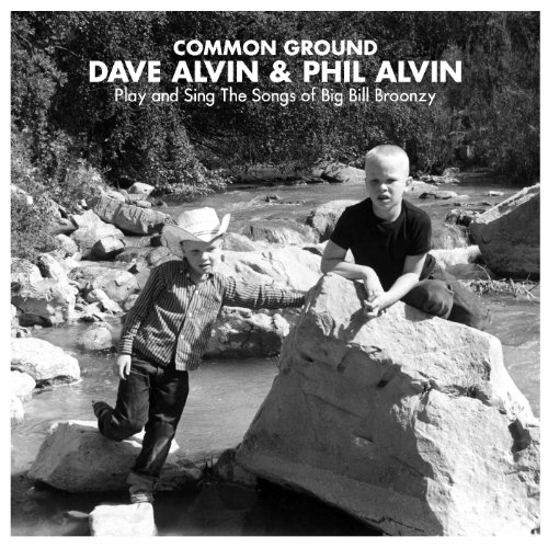 Common Ground: Dave Alvin & Phil Alvin Play and Sing the Songs of Big Bill Broonzy