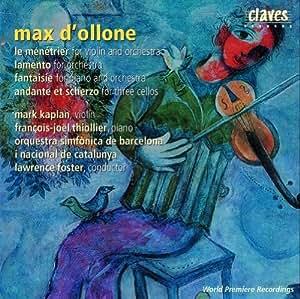 Max D'Ollone : Le Ménétrier, Lamento, Fantaisie, Andante et scherzo