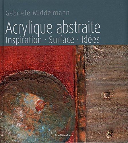 Acrylique abstraite : Inspiration, surface, idées