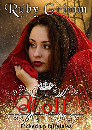 (Wolf (A Little Red Riding Hood Erotic Story) (F*cked up Fairytales Book 1) (English Edition))