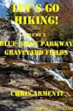 Blue Ridge Parkway: Graveyard Fields (Let's Go Hiking! Book 3)