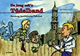 De Jung mit'n Tüdelband: Hamburgs berühmtestes Volkslied