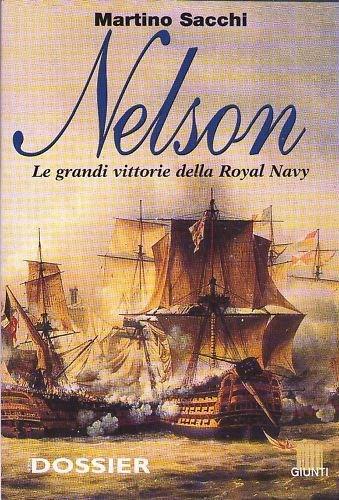 M. Sacchi - NELSON LE GRANDI VITTORIE DELLA ROYAL NAVY