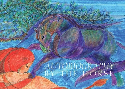 Autobiography by the Horse por Sara Wyche