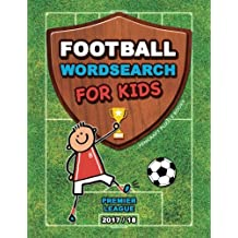 Football Wordsearch For Kids: Premier League (2017/18) (Football Books for Children)