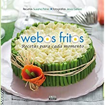 Webos Fritos. : Recetas para cada momento (GASTRONOMIA., Band 703011)