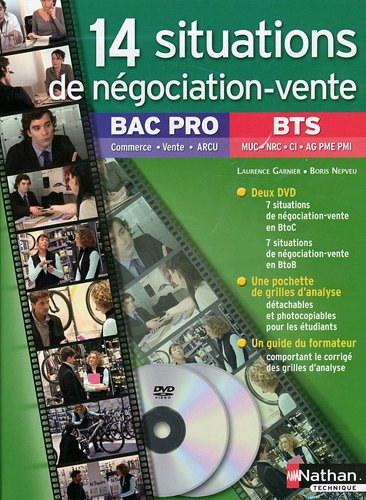 14 situations de négociation-vente Bac pro commerce-vente-ARCU et BTS MUC-NRC-CI-AG PME-PMI (2DVD) par Laurence Garnier, Boris Nepveu