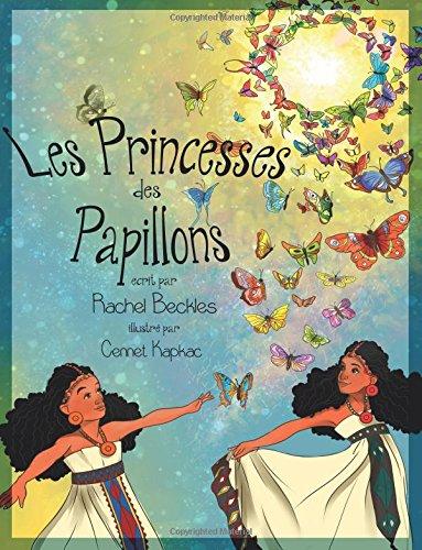 Les Princesses des Papillons par Rachel Beckles