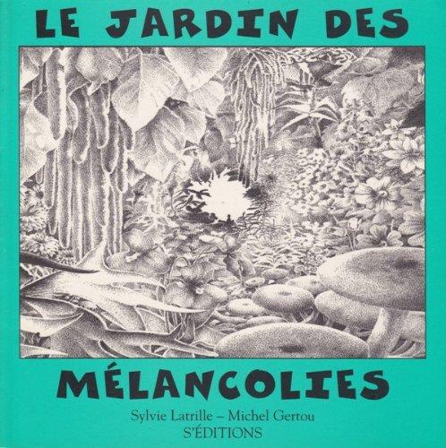 Le jardin des melancolies