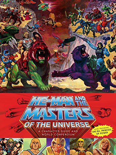 He-Man and the Masters of the Universe: A Character Guide and World Co