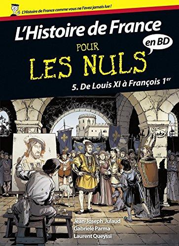 Histoire de France en BD Pour les Nuls - Tome 5 : De Louis XI à François 1er (05)