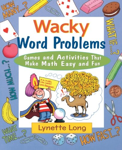 Wacky word problems : games and activities that make math easy and fun