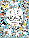 A Million Dogs: Fabulous Canines to Color by Lulu Mayo (2016-05-24)