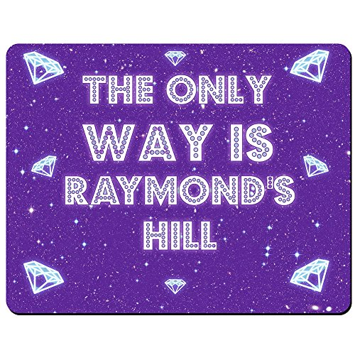 the-only-way-is-raymond-s-hill-premium-mauspad-5-dick