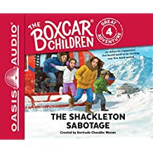 The Shackleton Sabotage (Library Edition) (The Boxcar Children Great Adventure)
