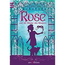 Rose und die Maske des Magiers: Band 3