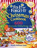 Fix-It and Forget-It Christmas Cookbook: 602 Slow Cooker Holiday Recipes (Fix-It and Enjoy-It!)