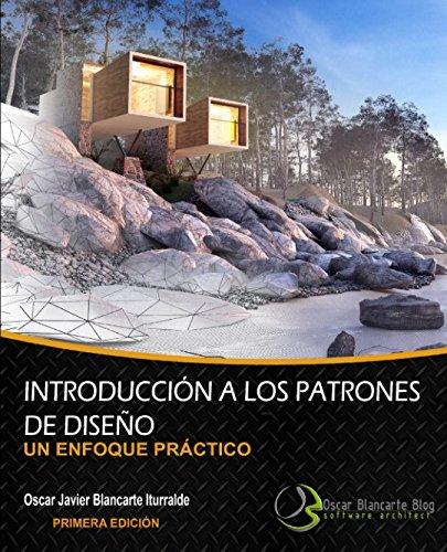 Introducción a los patrones de diseño: Un enfoque práctico por Oscar J Blancarte Iturralde