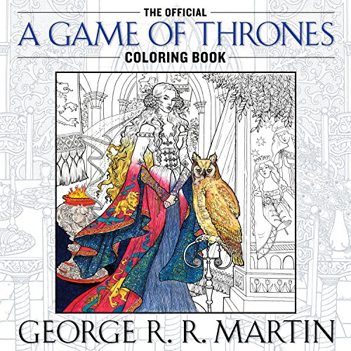 game of thrones malbuch The Official A Game of Thrones Coloring Book: An Adult Coloring Book (A Song of Ice and Fire)