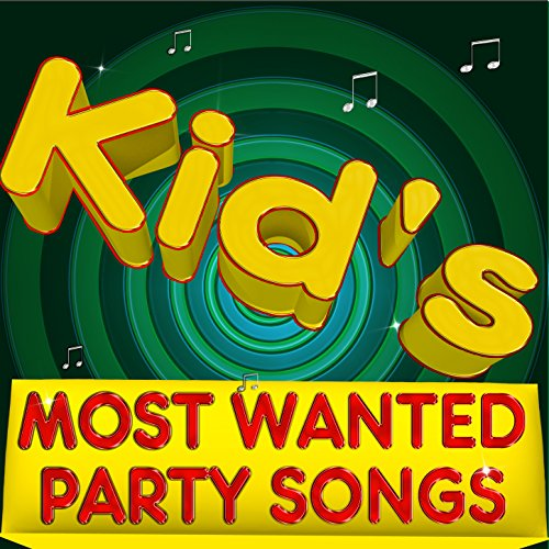 Kid's Most Wanted Party Songs