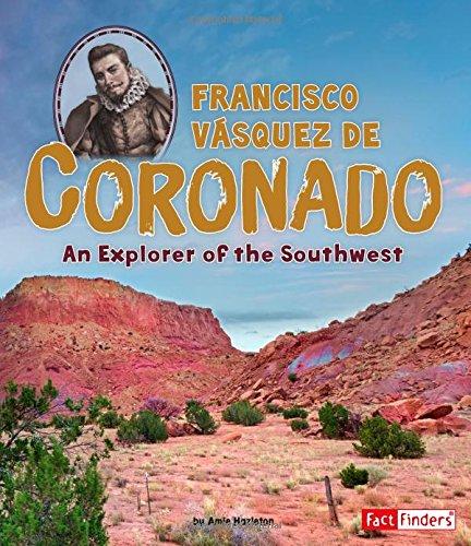 Francisco Vásquez de Coronado: An Explorer of the Southwest (World Explorers)