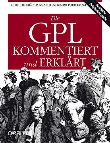 Die GPL kommentiert und erklärt Freie Software
