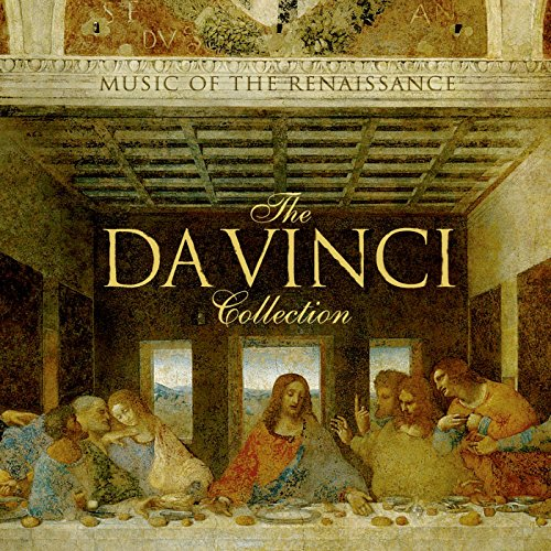 The Da Vinci Collection: Music of the Renaissance - Da Vinci Collection