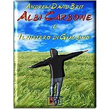 Albi Carbone: Il mistero di Gialbino