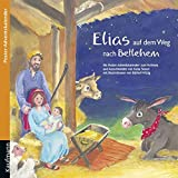 Elias auf dem Weg nach Bethlehem. Ein Poster-Adventskalender zum Vorlesen und Ausschneiden - Katia Simon