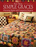 Simple Graces: Charming Quilts and Companion Projects.