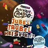 Rotz`N`Roll Radio - Jubel, Trubel, Heiserkeit