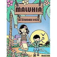 Maluhia, la Ciudad Feliz