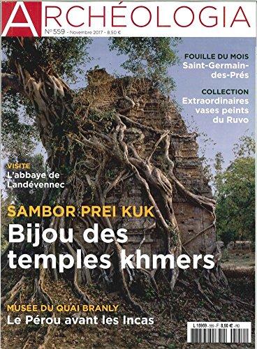 Archeologia N 559 Bijou des Temples Khmers Novembre 2017