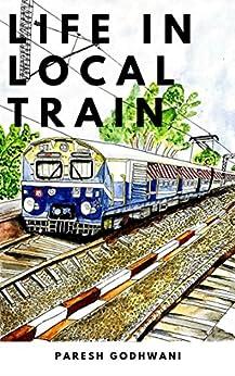 Life in Local Train by [Godhwani, Paresh]