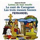 Les Lettres de mon moulin d'Alphonse Daudet Vol. 3 : Le Cur� de cucugnan - Les Trois messe basses
