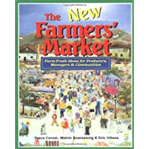 The New Farmers' Market: Farm-fresh Ideas for Producers, Managers and Communities