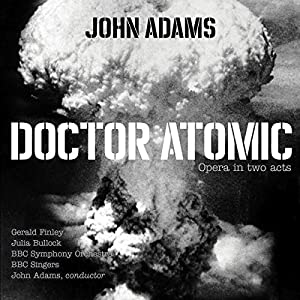 John Adams: Doctor Atomic by Nonesuch