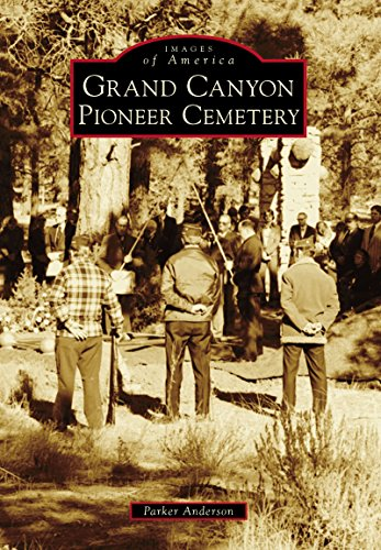 Grand Canyon Pioneer Cemetery (Images of America) (English Edition)