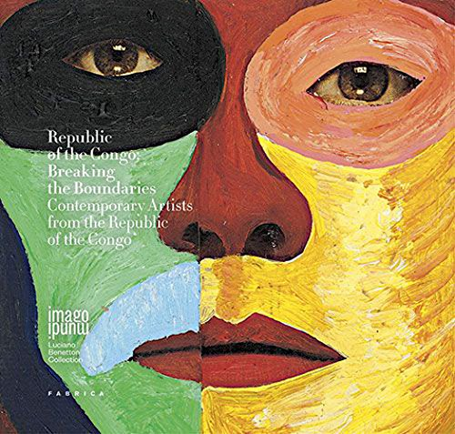 Republic of the Congo. Breaking the boundaries. Contemporary artists from the republic of the Congo. Ediz. illustrata (Imago Mundi. Luciano Benetton collection)
