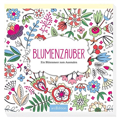 Blumenzauber: Ein Blütenmeer zum Ausmalen (Malprodukte für Erwachsene)