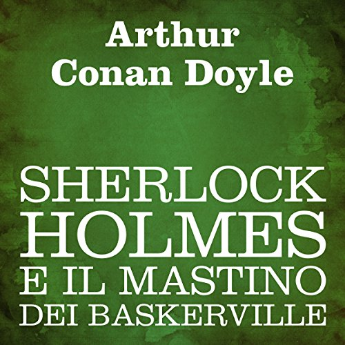 Sherlock Holmes e il mastino dei Baskerville  Audiolibri