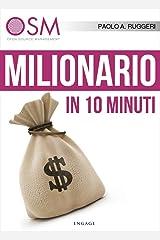 Milionario in 10 minuti: 10 semplici consigli per migliorare la tua situazione economica Formato Kindle