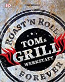 Toms Grillwerkstatt Toms Grillwerkstatt – Roast'n Roll Forever von Tom Heinzle-toms grillwerkstatt-61Ye2Y 2BuBaL