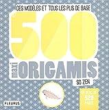 500 maxi origamis so zen - Des modèles et tous les plis de base