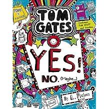 Yes! No (Maybe...) (Tom Gates) by Liz Pichon (2016-02-25)