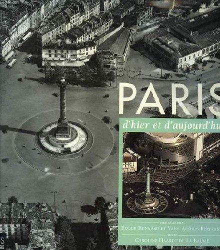 Paris d'hier et d'aujourd'hui par Roger Henrard, Caroline Haardt de La Baume