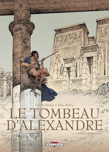 TOMBEAU D'ALEXANDRE T02 LA PORTE DE PTOLEMEE