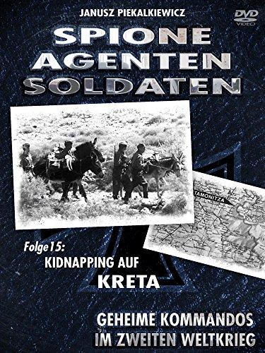 Spione-Agenten-Soldaten - Kidnapping auf Kreta